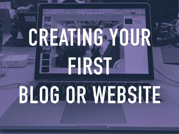 Creating Your First Blog or Website