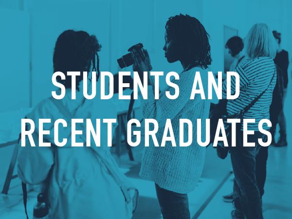 Students and Recent Graduates